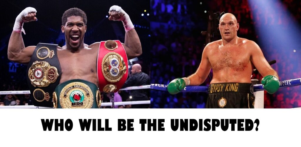 Joshua Vs Fury Who WIll Be The Undisputed