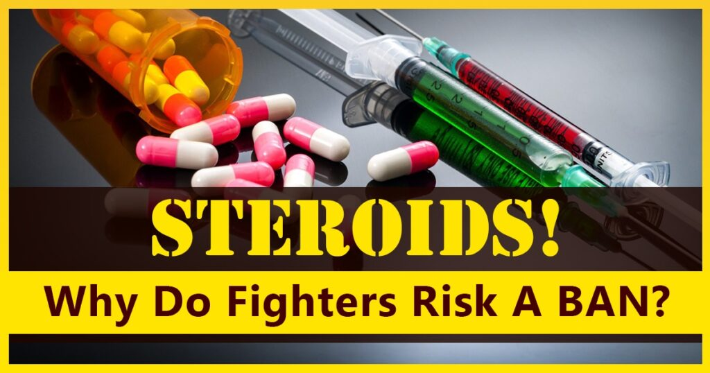 Steroids Why Do Fighters Risk A Ban