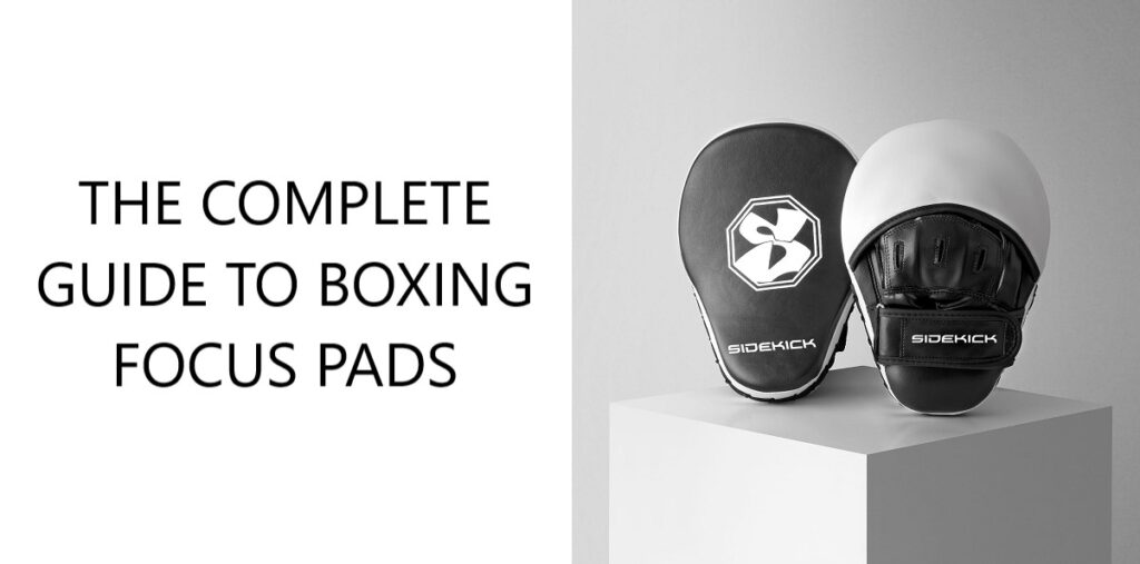 The Complete Guide To Boxing Focus Pads